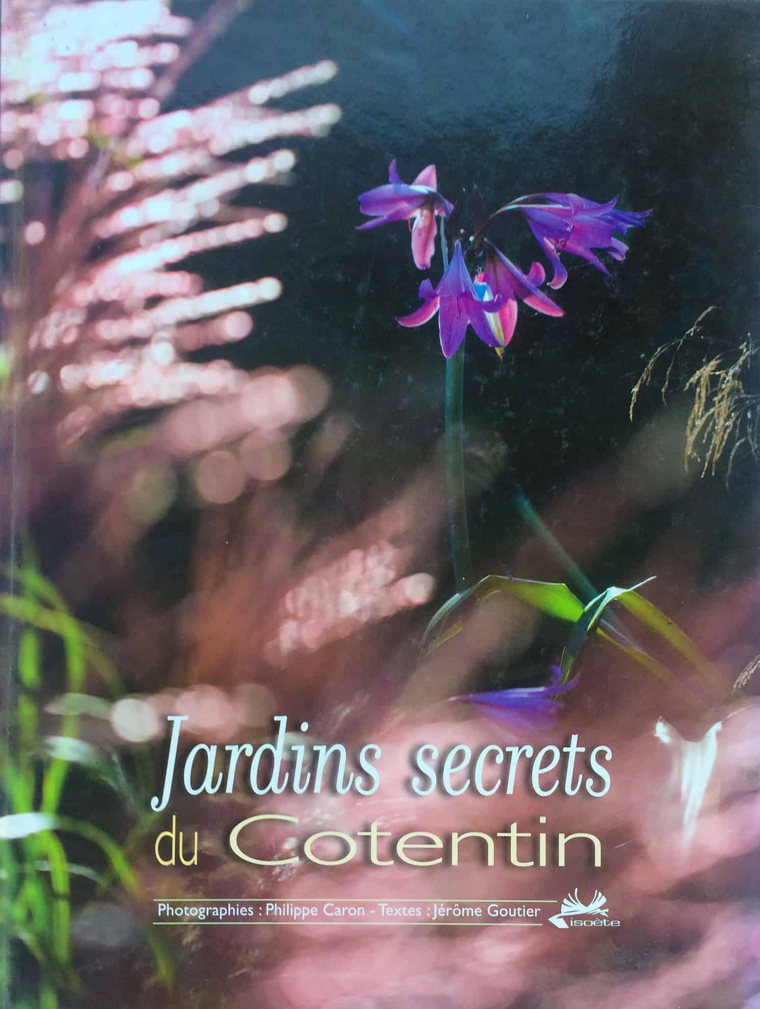 La Blanche Maison - Livre - Jardins secrets du Cotentin
